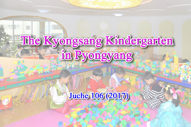 The Kyongsang Kindergarten in Pyongyang