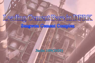 Leading Cement Base in DPRK – Sangwon Cement Complex