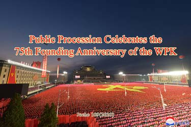 Public Procession Celebrates the 75th Founding Anniversary of the WPK