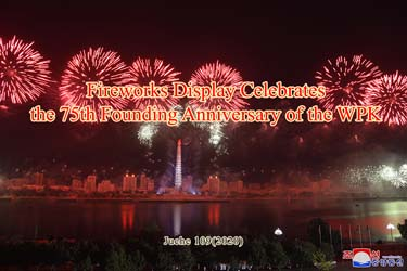 Fireworks Display Celebrates the 75th Founding Anniversary of the WPK
